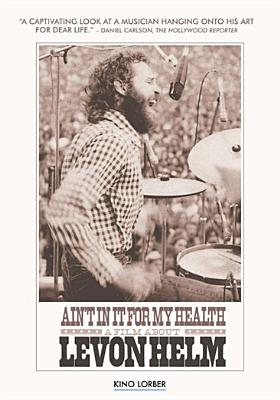AIN'T IN IT FOR MY HEALTH:FILM ABOUT BY HELM,LEVON (DVD)
