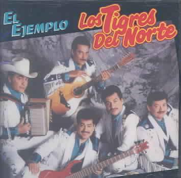 EL EJEMPLO BY LOS TIGRES DEL NORTE (CD)